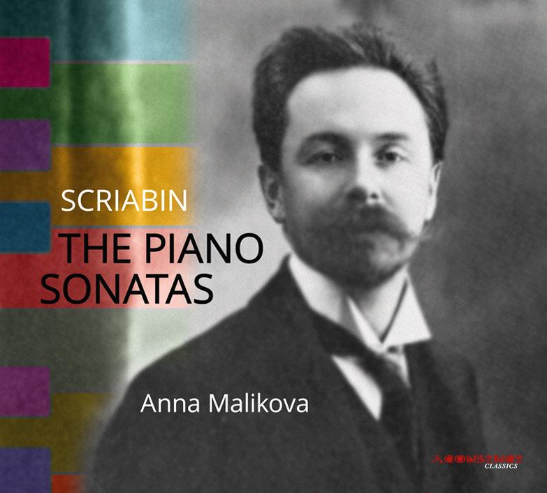"Digipack ""Scriabin. The Piano Sonatas"", Anna Malikova, ACOUSENCE Records"