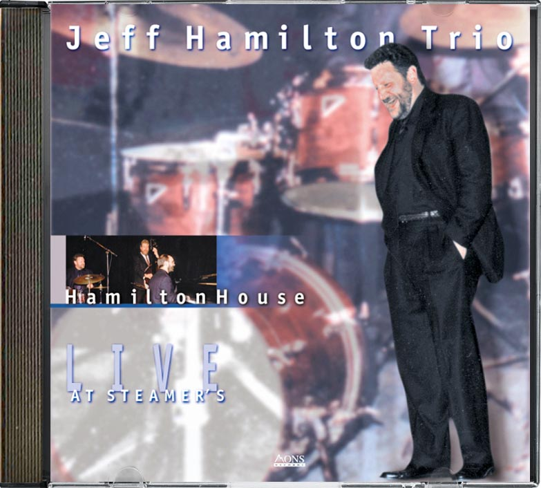 Jeff Hamilton, Live at Steamers, Los Angeles MONS RECORDS