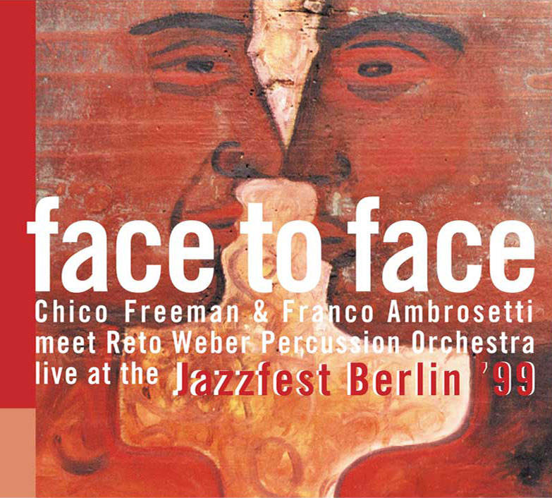 "Digipack ""face to face"". Chico Freman & Franco Ambrosetti meet Reto Weber, live at Jazzfest Berlin '99, SunnyMoon Records"