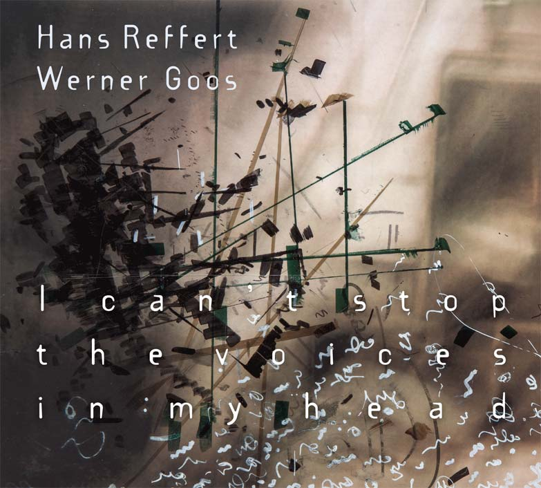 Hans Reffert & Werner Goos: I can't stop the voices in my head, Digipack