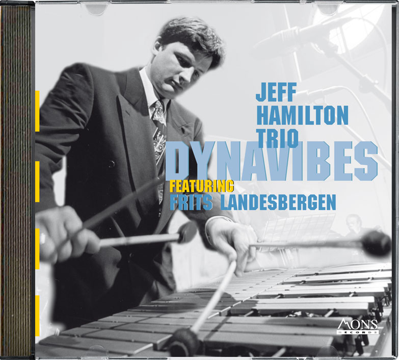CD Jeff Hamiltion Trio feat. Fritz Landesbergen, Dynavibes, MONS RECORDS