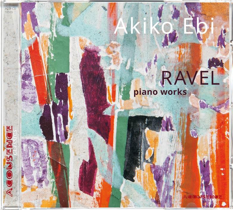 Maurice Ravel, piano works, Solistin: Akiko Ebi, Klavier