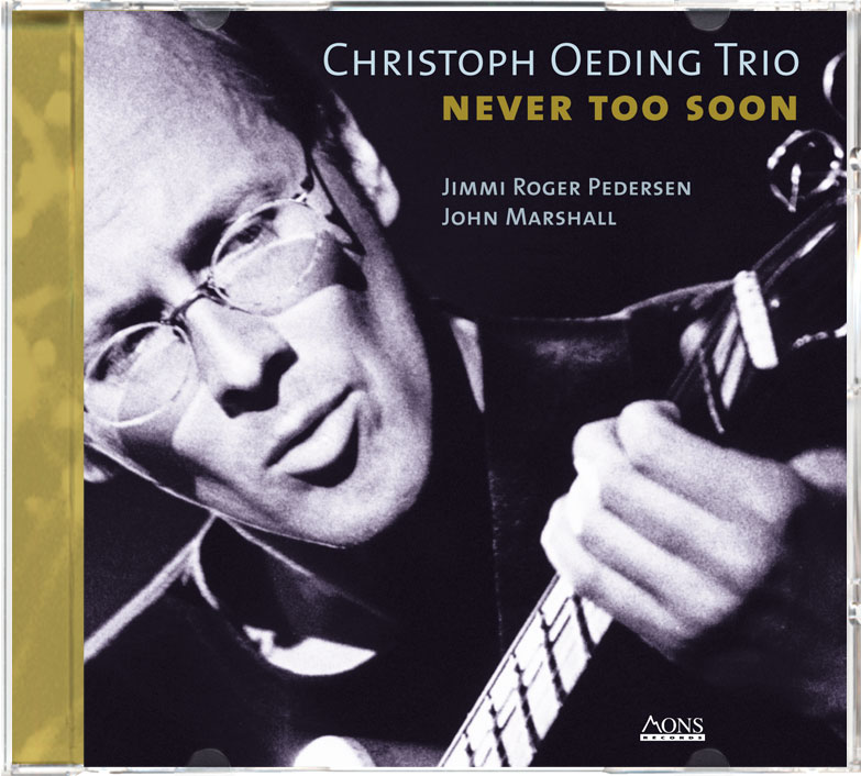Christoph Oeding Trio, Never too soon MONS RECORDS