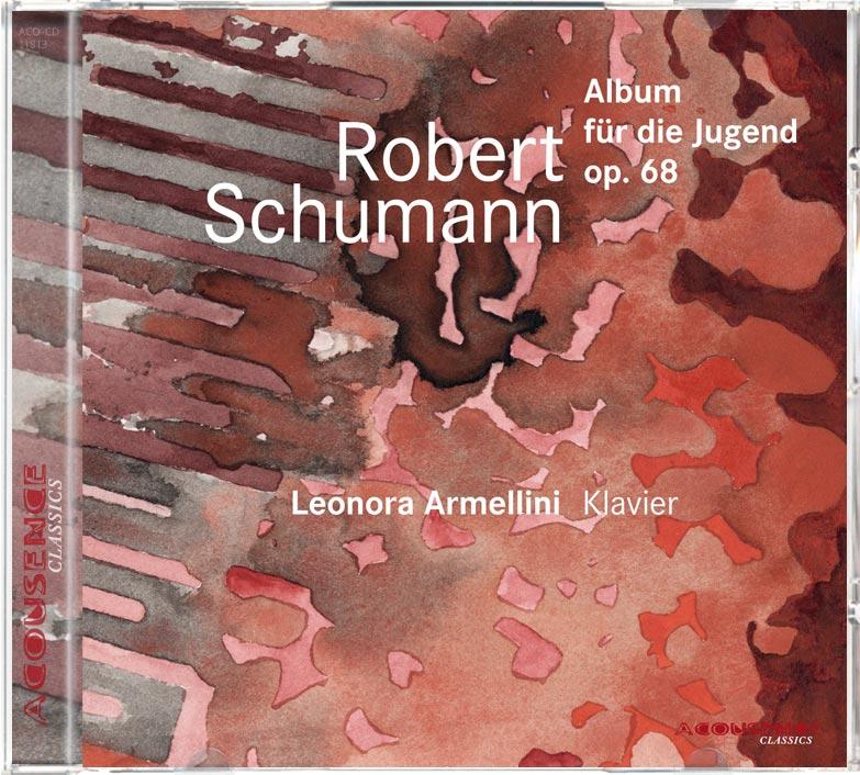 Robert Schumann: Album für die Jugend, Solistin: Leonora Armellini, Klavier